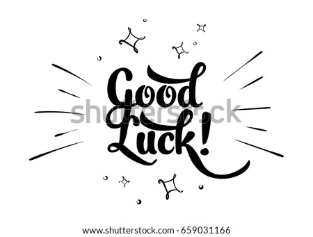Good Luck Inspirational Quote with Magic Stars and Rays. Vector Handmade Calligraphy. Hand Drawn Lettering Element for Print, Greeting Cards, Poster, Social Media Design, Blog, T-Shirt.