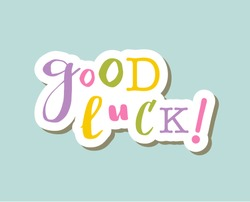 Good luck!  Lettering on background, Hand sketched card collage Good luck!Hand drawn Good luck! lettering sign. Invitation, banner, postcard, poster, stickers, tag. Good luck! Vector illustration