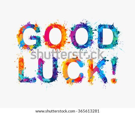 GOOD LUCK! Motivation inscription of splash paint letters Сток-фото ©