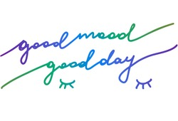 Good mood, good day. Mindfulness saying. Handdrawn cute note for self care. Trendy vector lettering.