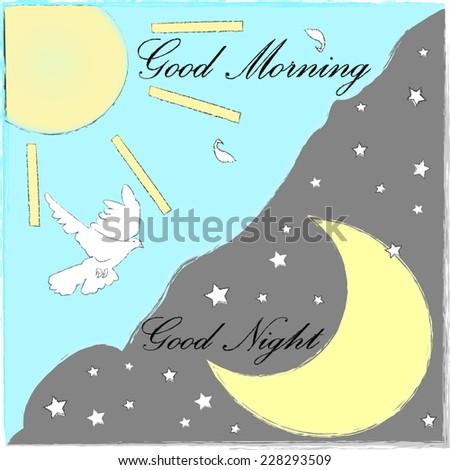 Good Morning and Good Night.