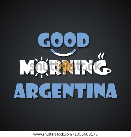 Good morning Argentina - funny inscription template