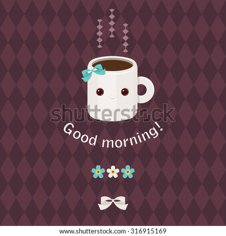 Good morning beautiful greeting card. Adorable coffee cup character, greeting text, flowers and bow.