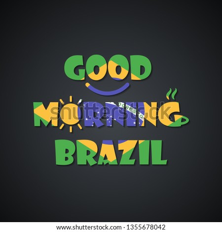 Good morning Brazil - funny inscription template