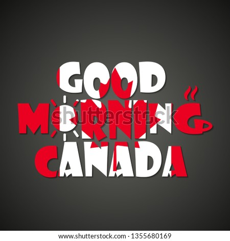 Good morning Canada - funny inscription template