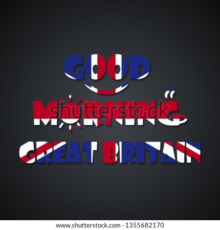 Good morning Great Britain - funny inscription template