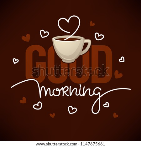 Good Morning Quote for you social media accaunt with image of coffee cup and lettering composition