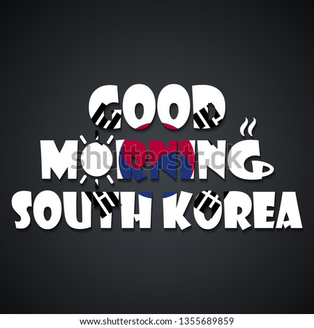 Good morning South Korea - funny inscription template