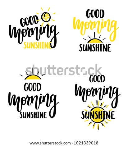 good morning sunshine nice