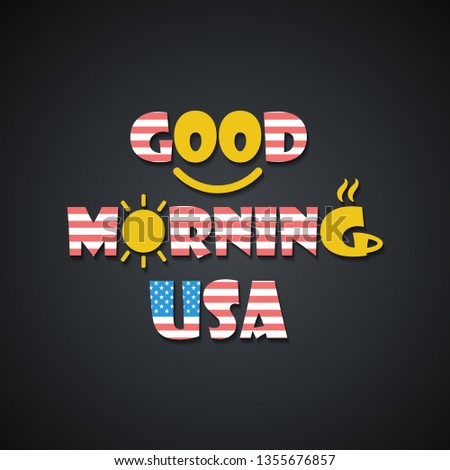 Good morning USA - funny inscription template