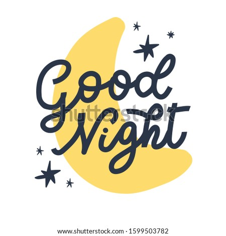 Good night. Poster with hand lettering and cute little stars. Hand drawn typography. Inspirational vector typography. Handmade phrase on the white background. Card, poster, wall design
