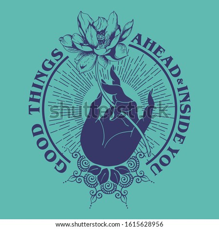 Good Things Ahead slogan print design with mystic hand holding flower illustration