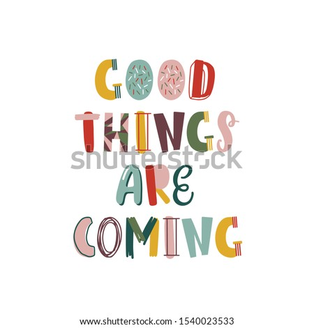 good things are coming hand