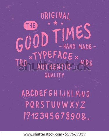 Good Times Typeface. Hand Drawn Vector Font. Hand Made handwritten Alphabet. Original Letters and Numbers. Vintage Retro Textured Decorative Type Graphic Design. Vector illustration