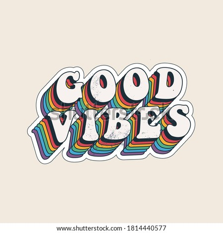 Good vibes lettering with vintage hippie styled rainbow shadow. Good vibes sticker design template. Isolated on white background. Vector illustration.