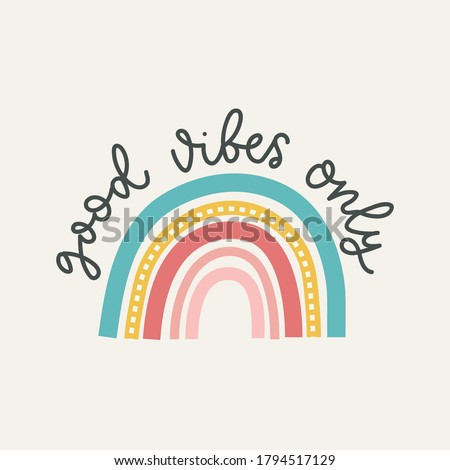 Good vibes only colorful vector illustration with lettering and hand drawn rainbow. Inspirational and motivational design for print, greeting cards, textile etc. Retro rainbow design Photo stock ©