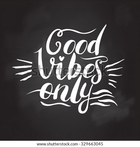 good vibes only hand lettering