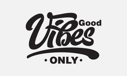 Good vibes only text slogan print for t shirt and other us. lettering slogan graphic vector illustration