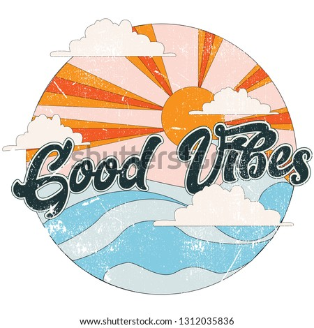 Good Vibes retro slogan with waves and and sun vector illustrations. For t-shirt prints and other uses.