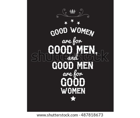 good women are for good men