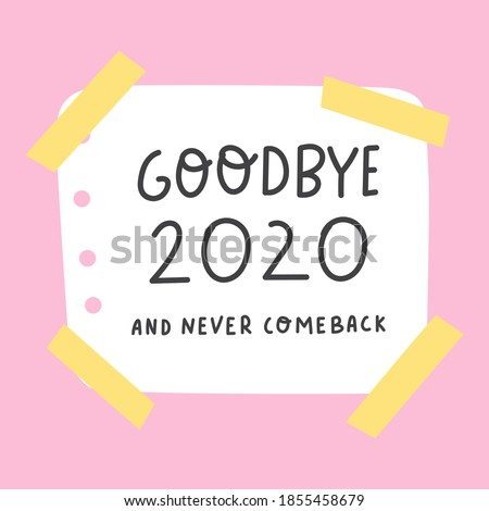 Goodbye 2020 and never comeback. Hand drawn illustration on pink background.