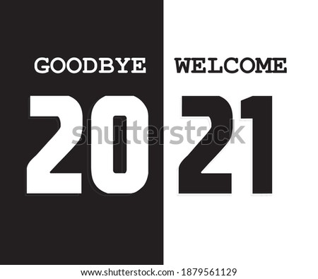 Goodbye 2020 and welcome to 2021