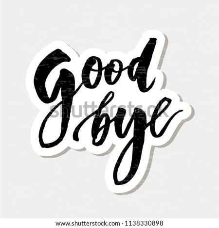 Goodbye Lettering Calligraphy Phrase Bye Vector StickerIllustration - Shutterstock ID 1138330898
