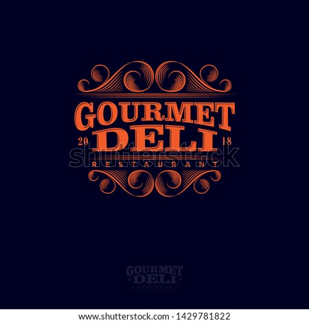 Gourmet And Deli Restaurant Logo. Lettering Composition and Curlicues Decorative Elements. Premium Baroque Style.