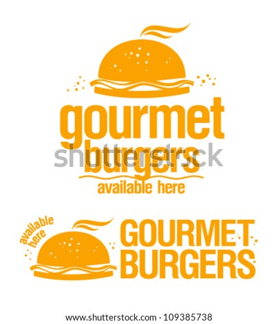 Gourmet burgers available here, vector signs.