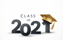 Graduate college, high school or university cap with Class of 2021 isolated on white background. Vector gold 3d degree ceremony hat and student congratulation ceremony element