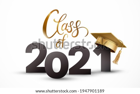 Graduate college, high school or university cap with Class of 2021 on white background. Vector gold 3d degree ceremony hat. Student congratulation ceremony banner