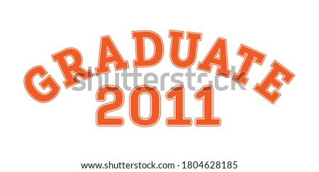 Graduated in 2011. Lettering for a senior class, reunion, or special event. Vector for printing on clothing, logos,stickers, banners and stickers, isolated on a white background  Foto stock ©