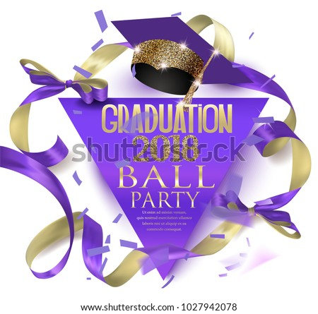 Graduation 2018  ball party with hat, ribbon and confetti. Vector illustration