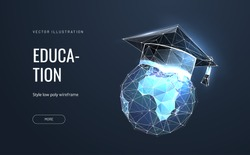 Graduation cap on planet Earth. Low poly wireframe style. E-learning distance. Internet education course. Polygonal abstract isolated on dark background. Vector