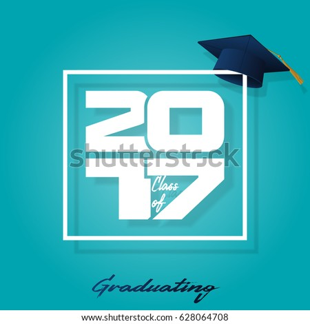 Graduation label. Vector text for graduation design, congratulation event, party, high school or college graduate. Lettering Class of 2017 for greeting, invitation card