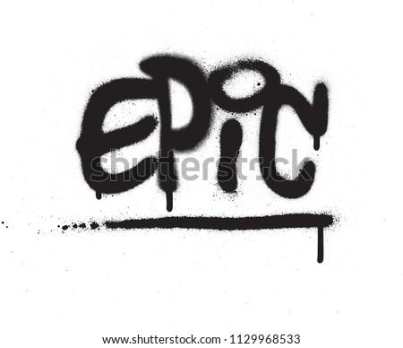 graffiti epic word sprayed in black over white