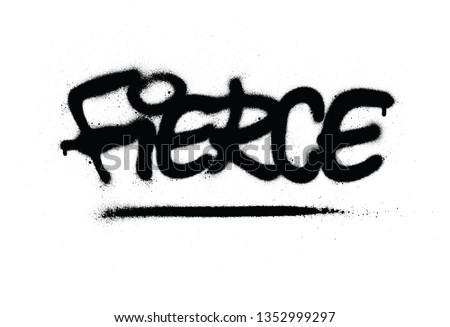 graffiti fierce word sprayed in black over white Stock photo ©