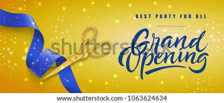 Grand opening, best party for all festive banner design with gold scissors cutting blue ribbon on yellow sparkling background. Lettering can be used for invitations, signs, announcements