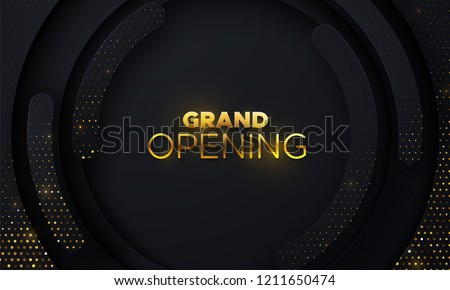 Grand Opening. Business startup ceremony. Vector illustration. Marketing event label. Abstract background with black circle layers and golden glittering strass. Ads banner template.