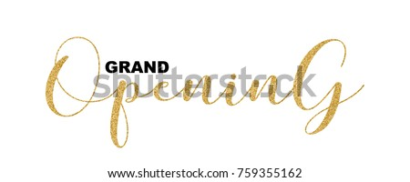 Grand Opening handwritten script, text isolated on white background, vector illustration. Gold calligraphic lettering font, glitter design elements for web banners, cards, invitations.