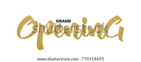 Grand Opening handwritten script, text isolated on white background, vector illustration. Gold calligraphic lettering font, glitter design elements for web banners, invitations, cards.