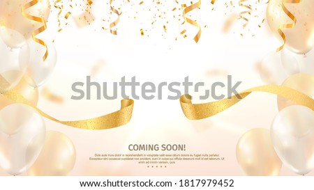 Grand opening vector banner. Celebration of open coming soon light background with gold ribbon and confetti and balloons