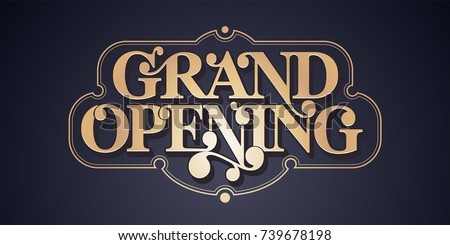 Grand opening vector banner, poster, illustration. Unusual design element with retro, style font and frame for opening ceremony
