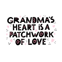 Grandma`s heart is a patchwork of love quote. Hand drawn vector lettering with pink heart. Concept for t shirt design, card, banner