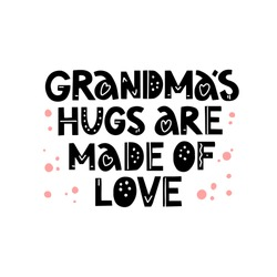 Grandma`s hugs are made of love  quote. Hand drawn vector lettering with pink dots. Concept for t shirt design, card, banner