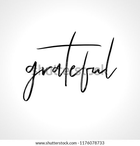 Grateful - lettering message. Hand drawn phrase. Handwritten modern brush calligraphy. Good for social media, posters, greeting cards, banners, textiles, gifts, T-shirts, mugs or other gifts.