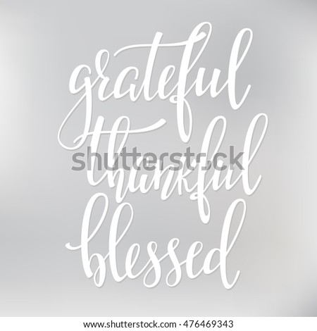 Grateful Thankful Blessed simple phrase. Calligraphy postcard or poster graphic lettering element. Hand written style design Thanksgiving day sign Сток-фото ©
