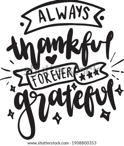Gratitude lettering quotes for t-shirt design. Grateful thankful quotes poster. Always thankful forever grateful Сток-фото ©