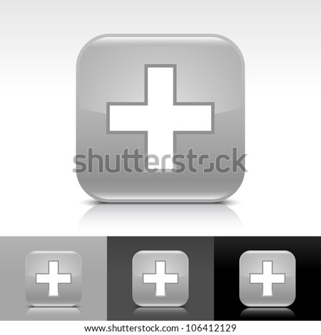 Gray glossy web button with white add sign. Rounded square shape icon with shadow and reflection on white, gray and black background. This vector illustration clip-art design elements saved in 8 eps