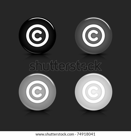 Grayscale glossy round web 2.0 button copyright icon with black reflection and shadow on gray. 10 eps